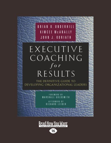 Executive Coaching For Results: The Definitive Guide to Developing Organizational Leaders #1