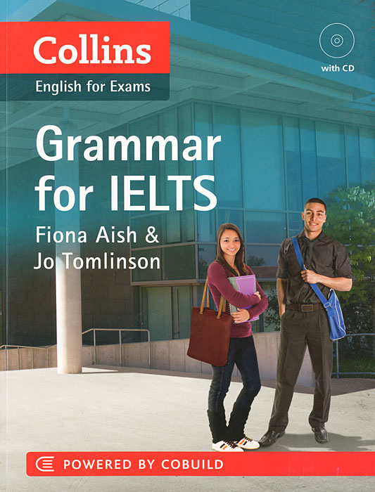 Collins Grammar for Ielts. by Fiona Aish and Jo Tomlinson (+ CD-ROM) #1