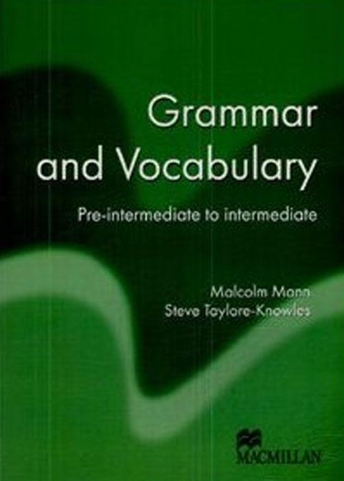 Grammar and Vocabulary: Pre-intermediate to Intermediate | Манн Малколм, Тейлор-Ноулз Стив  #1