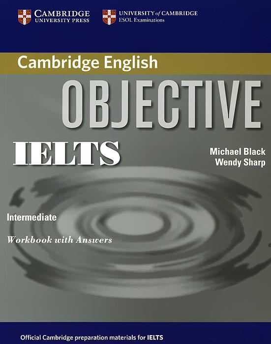 Objective IELTS: Intermediate: Workbook with Answers | Шарп Венди, Black Michael #1