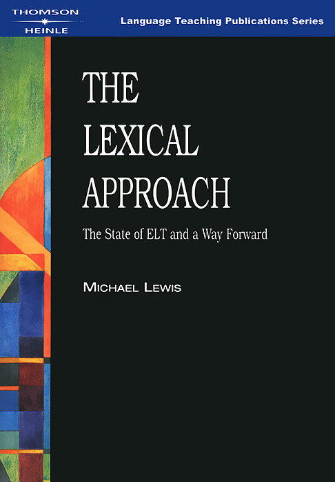 The Lexical Approach: The State of ELT and a Way Forward | Льюис Майкл #1