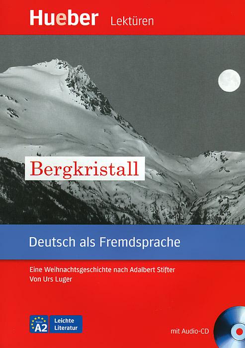 Bergkristall: Deutsch als Fremdsprache: Niveaustufe A2 | Luger Urs #1