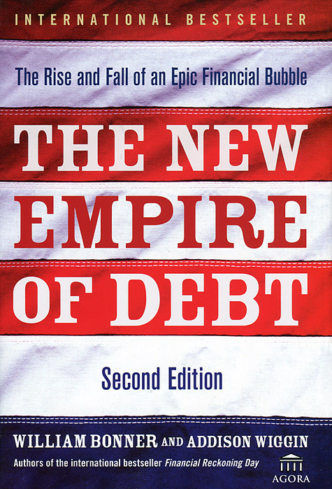 The New Empire of Debt: The Rise and Fall of an Epic Financial Bubble #1