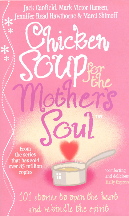 Chicken Soup For The Mother's Soul | Шимофф Марси, Hawthorne Jennifer Read #1