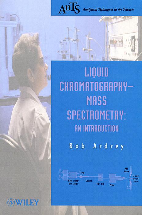 Liquid Chromatography - Mass Spectrometry: An Introduction   Ardrey Bob #1