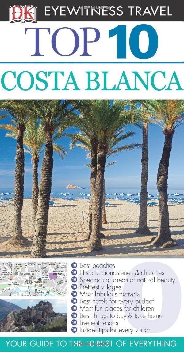 DK Eyewitness Top 10 Travel Guide: Costa Blanca #1
