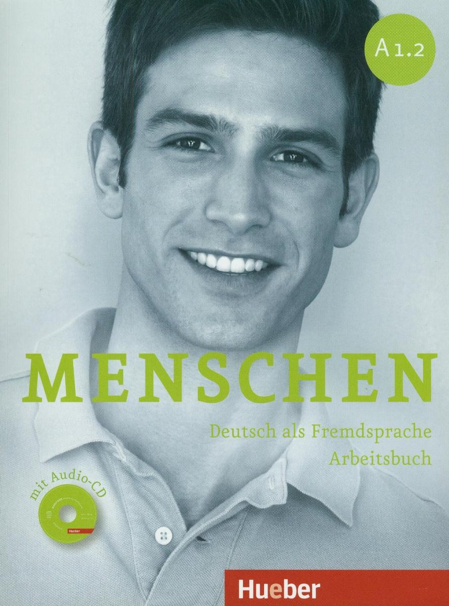Menschen A1.2: Deutsch als Fremdsprache: Arbeitsbuch (+ CD)   Рейманн Моника, Glas-Peters Sabine  #1