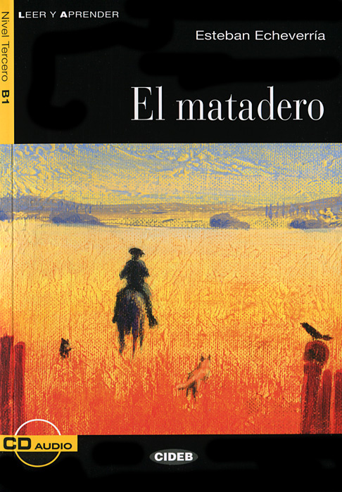 El matadero: Nivel tercero B1 (+ CD) | Echeverria Esteban #1