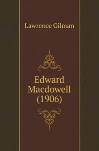 Edward Macdowell (1906) #1