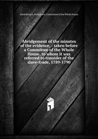 Abridgement of the minutes of the evidence #1