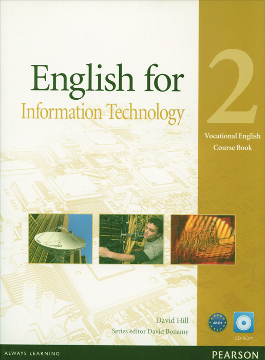 English for Information Technology: Level 2: Course Book (+ CD-ROM)   Hill David A. #1