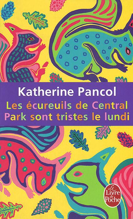 Les ecureuils de Central Park sont tristes le lundi | Панколь Катрин #1