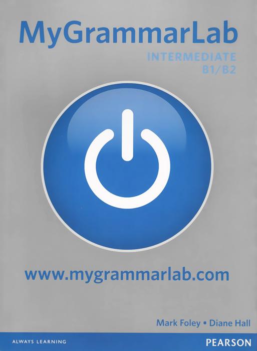 My Grammar Lab: Level Intermediate | Холл Диане, Фоли Марк #1