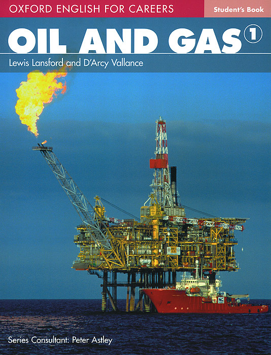 Oxford English for Careers: Oil and Gas 1: Student's Book   Lansford Lewis, Vallance D'Arcy #1