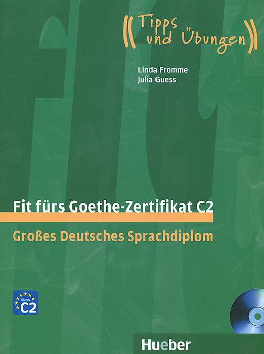 Fit furs Goethe-Zertifikat C2: Grosses Deutsches Sprachdiplom (+ 2 CD)   Fromme Linda, Guess Julia #1