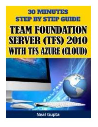 30 Minutes Step By Step Guide Team Foundation Server (TFS) 2010 With TFS Azure (Cloud) (Volume 1) #1