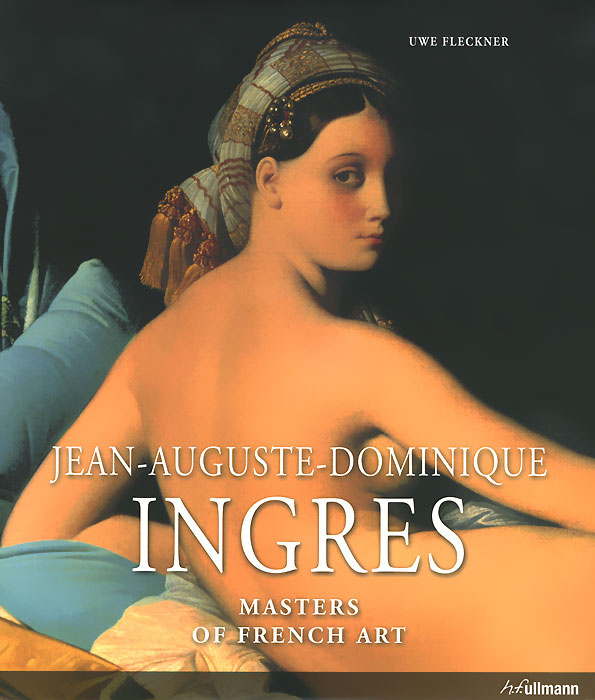 Jean-Auguste-Dominique Ingres: Masters of French Art #1