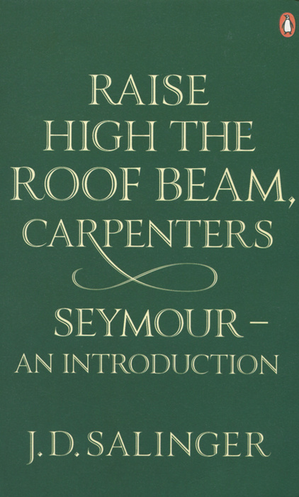 Raise High the Roof Beam, Carpenters: Seymour - An Introduction   Сэлинджер Джером Дэвид  #1