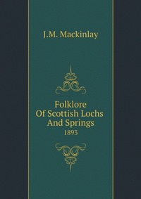 Folklore Of Scottish Lochs And Springs #1