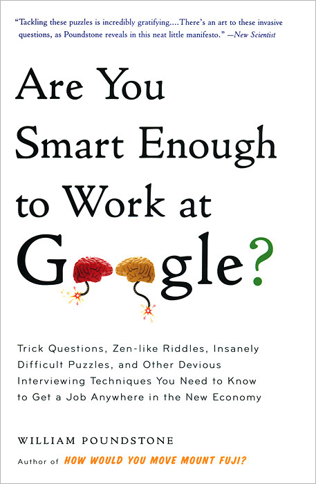 Are You Smart Enough to Work at Google? Trick Questions, Zen-like Riddles, Insanely Difficult Puzzles, #1