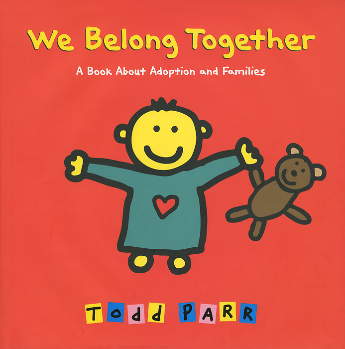 We Belong Together: A Book About Adoption and Families #1
