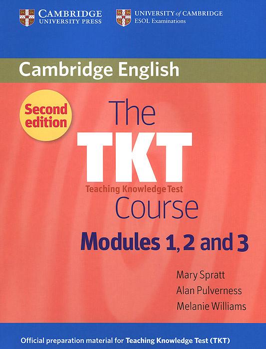 The TKT Course Modules 1, 2 and 3 | Спратт Мэри, Пулвернесс Алан #1
