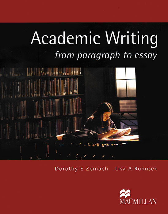 Academic Writing: From Paragraph to Essay | Zemach Dorothy E., Rumisek Lisa A. #1