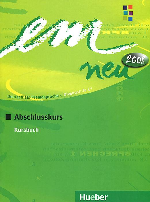Em neu 2008: Abschlusskurs: Kursbuch #1