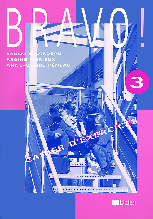 Bravo! 3: Cahier d'exercices | Girardeau Bruno, Peneau Anne-Claire #1