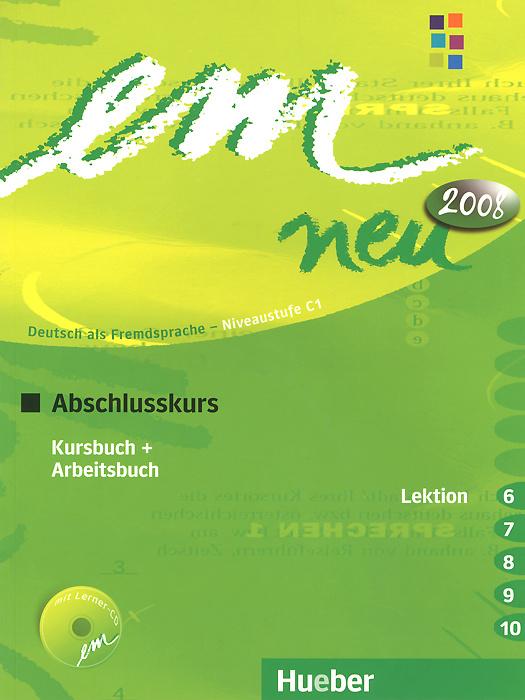 Em Neu 2008: Abschlusskurs in Zwei Banden: Lektion 6-10: Kursbuch und Arbeitsbuch (+ CD-ROM) | Perlmann-Balme #1
