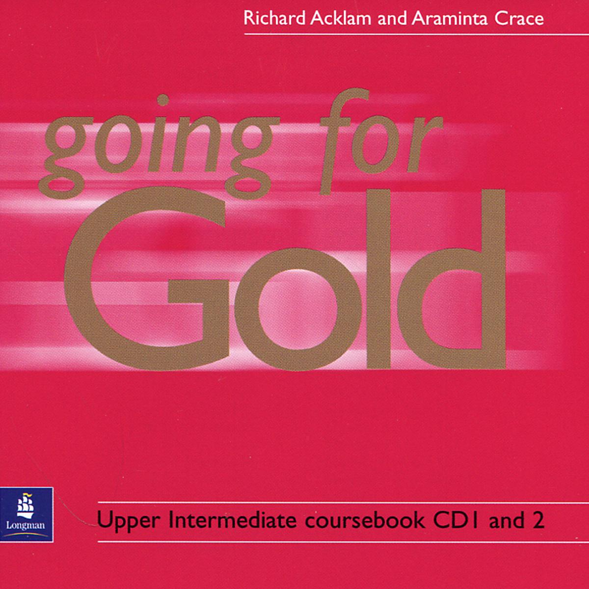 Going for Gold: Upper Intermediate coursebook (аудиокурс на 2 CD) | Crace Araminta, Эклэм Ричард  #1