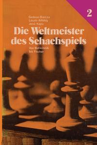 Die Weltmeister Des Schachspiels 2 von Botwinnik bis Fischer #1