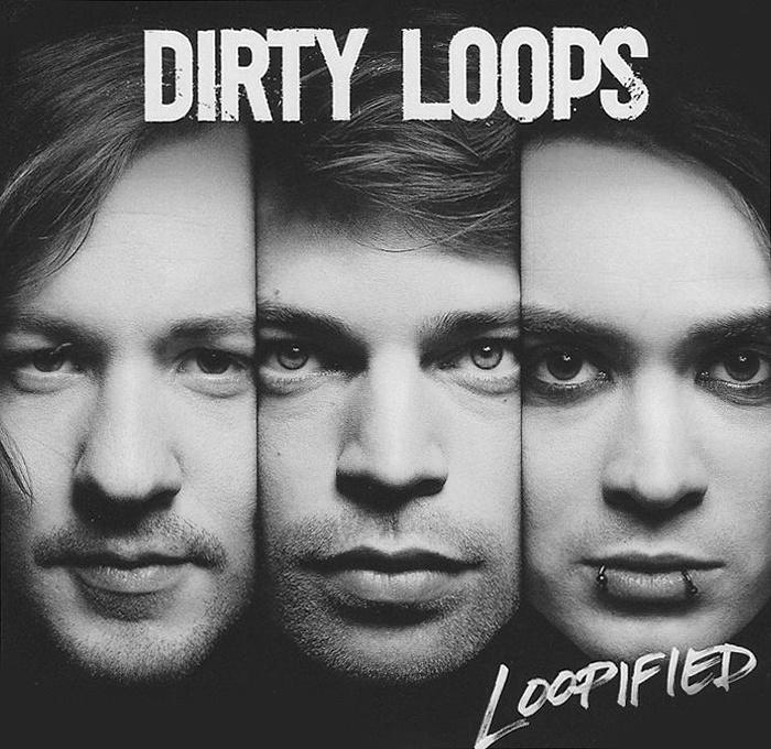 Dirty Loops. Loopified #1