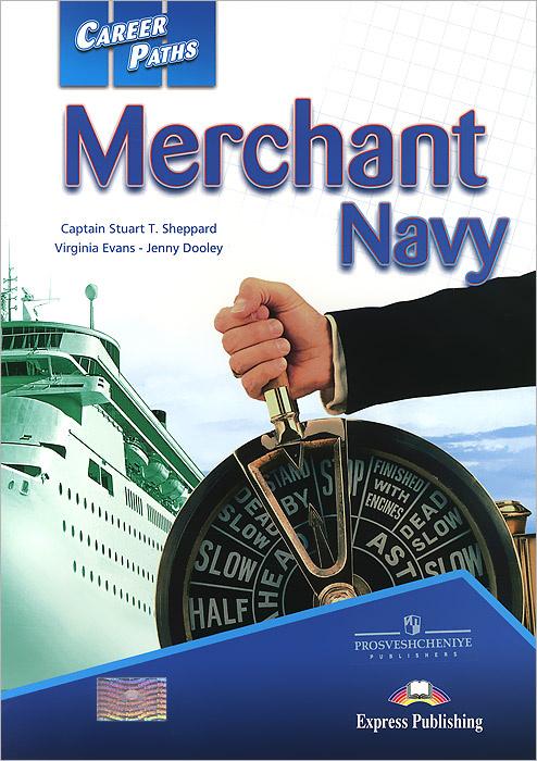 Merchant Navy: Student's Book   Sheppard Stuart T., Эванс Вирджиния #1