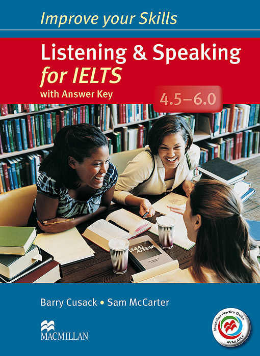 Listening & Speaking for IELTS 4.5-6.0: Student's Book with Answer Key (+ MPO Pack + 2 CD-ROM) | Cusack #1