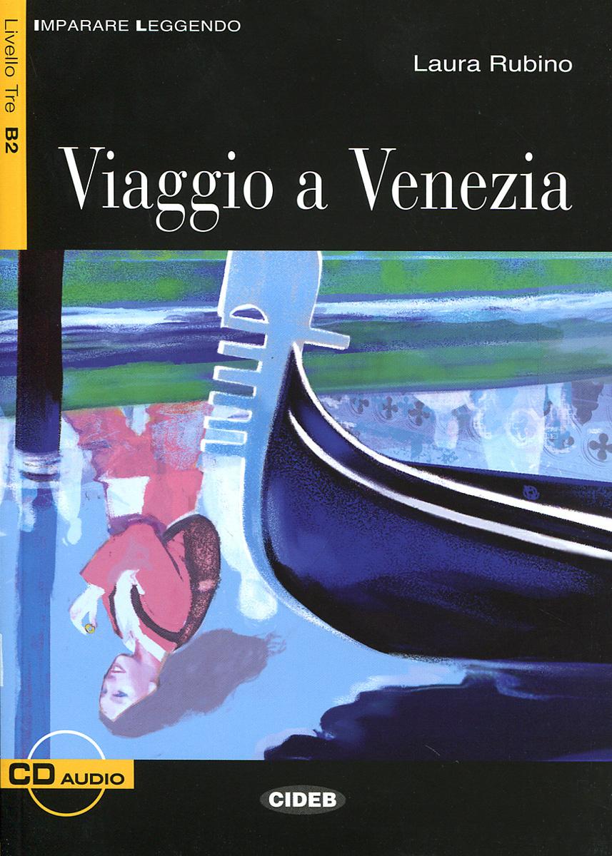 Viaggio a Venezia: Livello Tre B2 (+ CD-ROM) | Rubino Laura #1