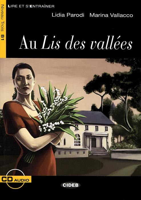 Au Lis Des Vallees: Niveau Trois B1 ( + CD) | Parodi Lidia, Vallacco Marina #1