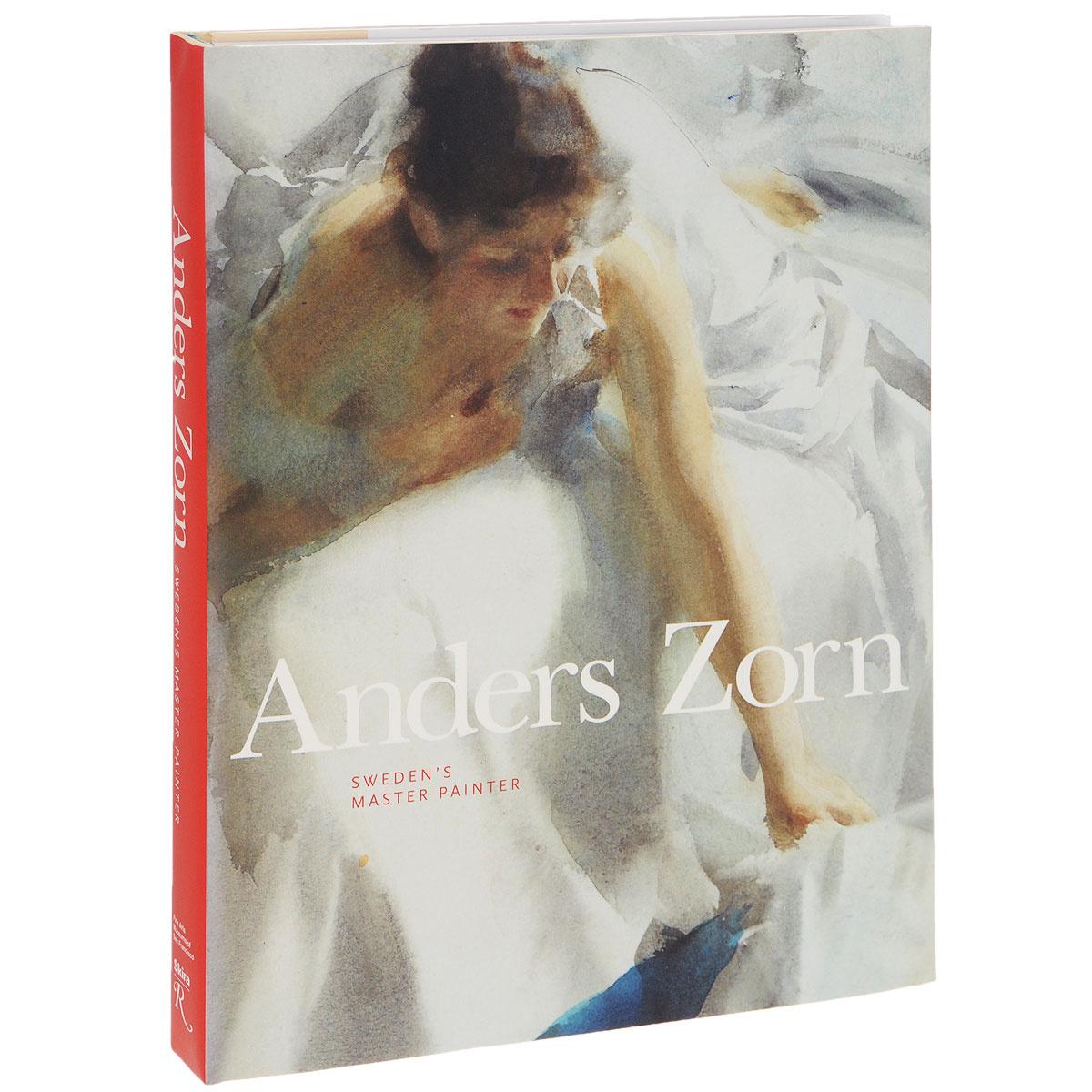 Anders Zorn. Sweden's Master Painter | Hedstroem Per, Ganz James A. #1