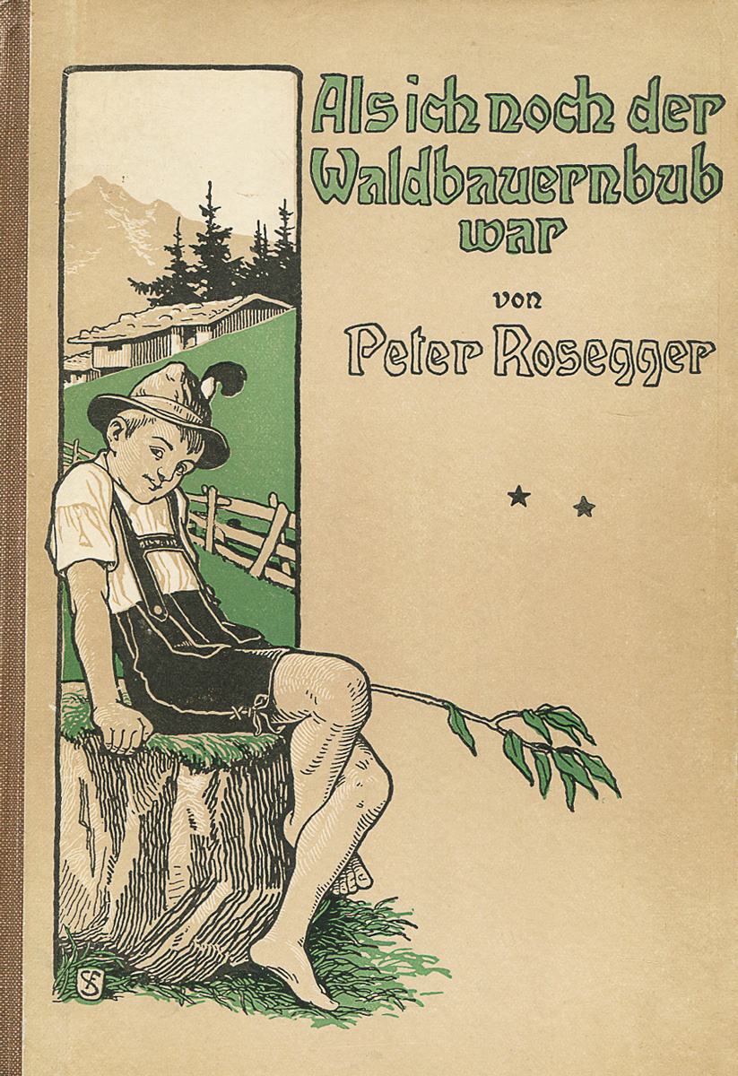 Als ich noch der Waldbauernbub war | Rosegger Peter #1