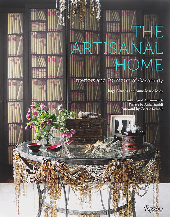 The Artisanal Home: Interiors and Furniture of Casamidy | Almada Jorge, Midy Anne-Marie #1