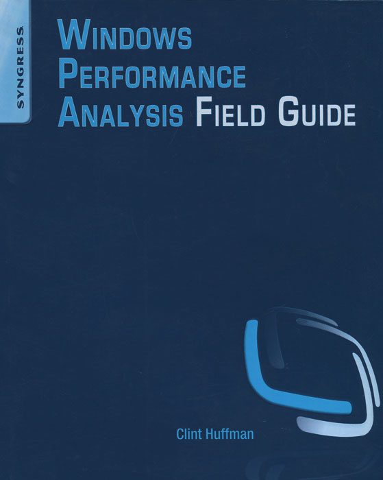 Windows Performance Analysis Field Guide   Huffman Clint #1
