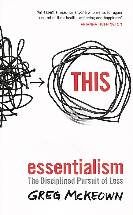 Essentialism: The Disciplined Pursuit of Less   МакКеон Грег #1