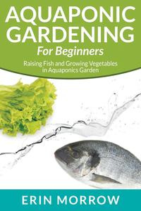 Aquaponic Gardening For Beginners #1