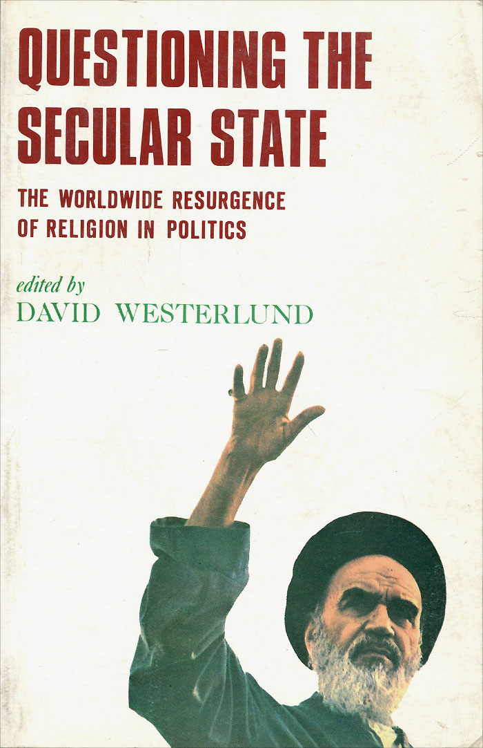 Questioning the Secular State: The Worldwide Resurgence of Religion in Politics #1