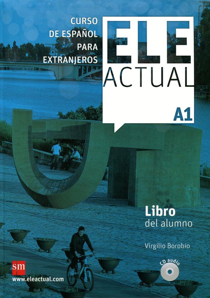 Ele Actual: Libro Del Alumno: Nivel A1 (+ 2 CD) #1