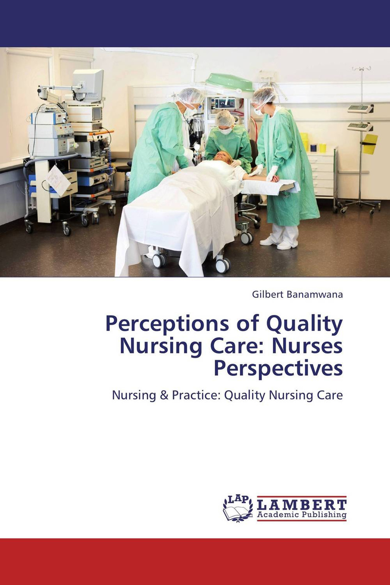 Perceptions of Quality Nursing Care: Nurses Perspectives #1