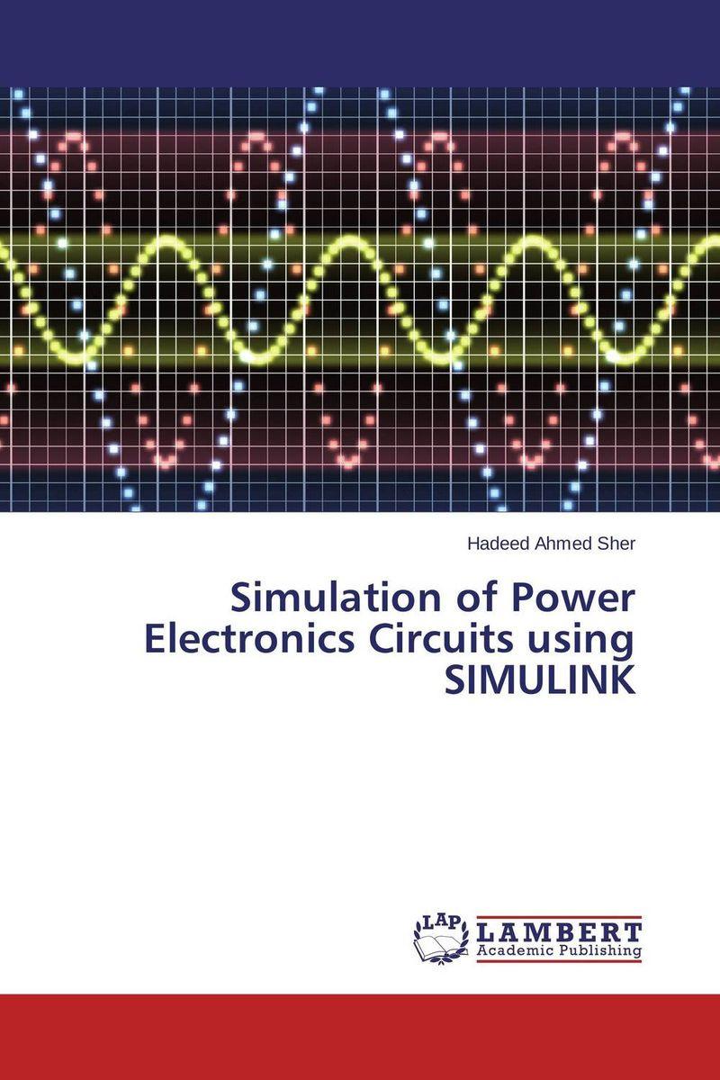 Simulation of Power Electronics Circuits using SIMULINK