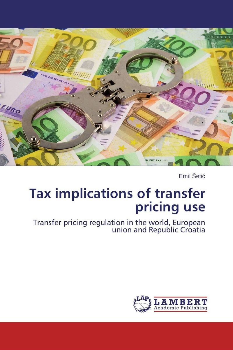 Tax implications of transfer pricing use: Transfer pricing regulation in the world, European union and #1