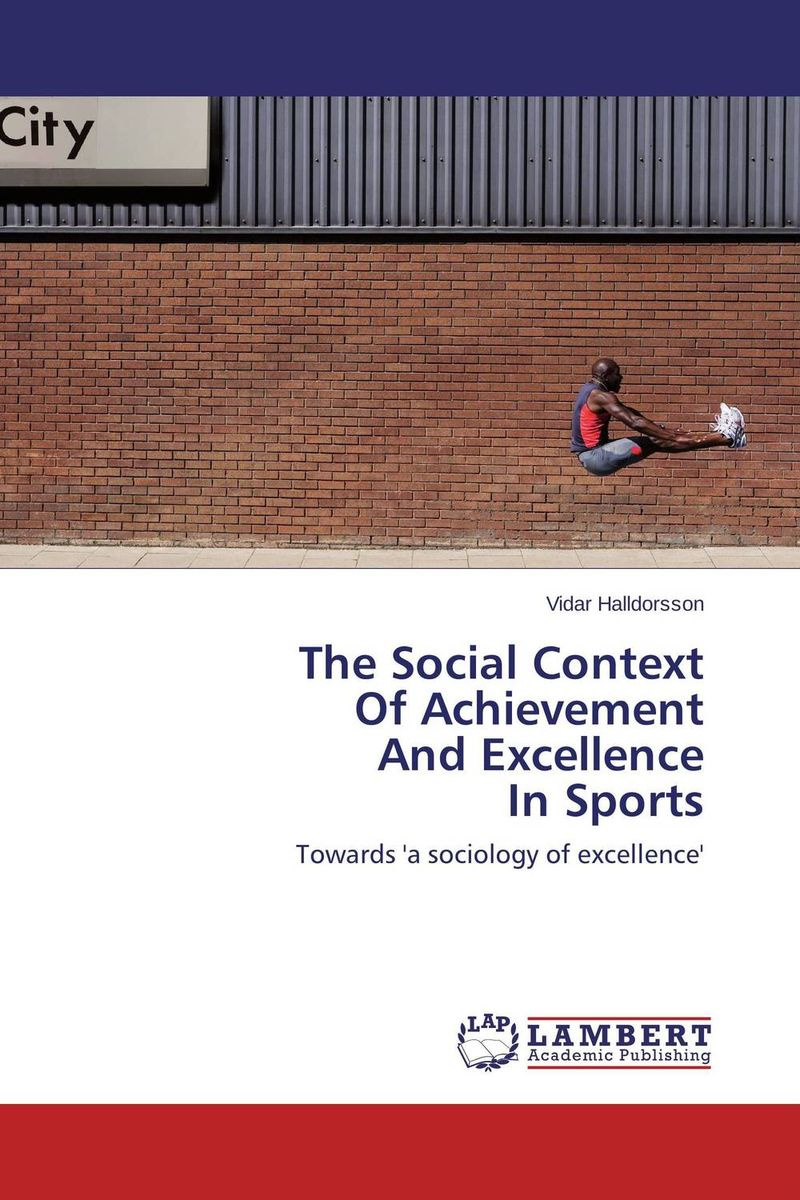The Social Context Of Achievement And Excellence In Sports #1