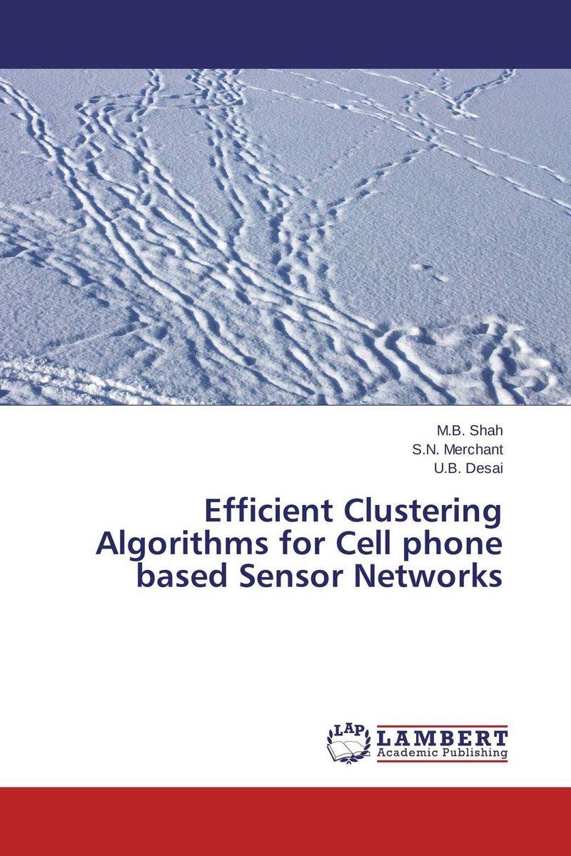 Efficient Clustering Algorithms for Cell phone based Sensor Networks #1